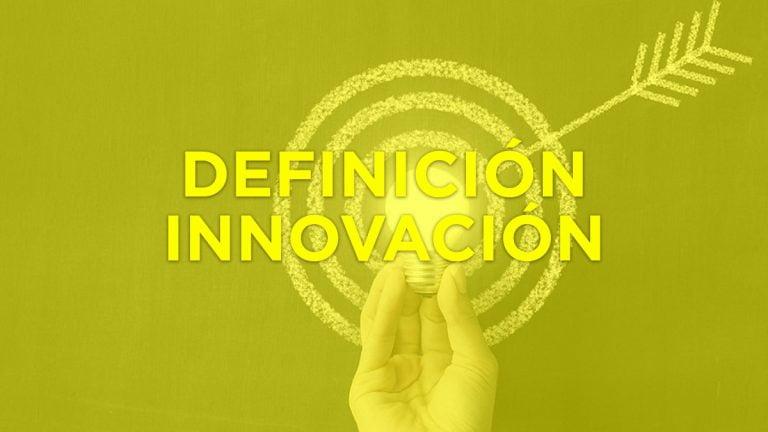 ▷ Definición de INNOVACIÓN y los diferentes tipos que existen